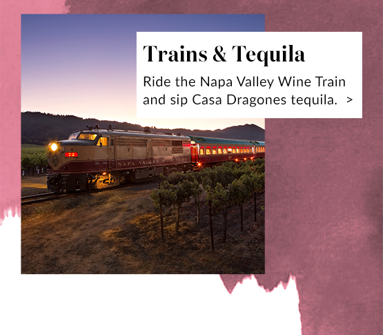 Trains & Tequila - Ride the Napa Velley Wine Train and sip Casa Dragones tequila